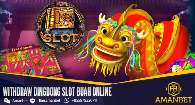 Withdraw Dingdong Slot Buah Online